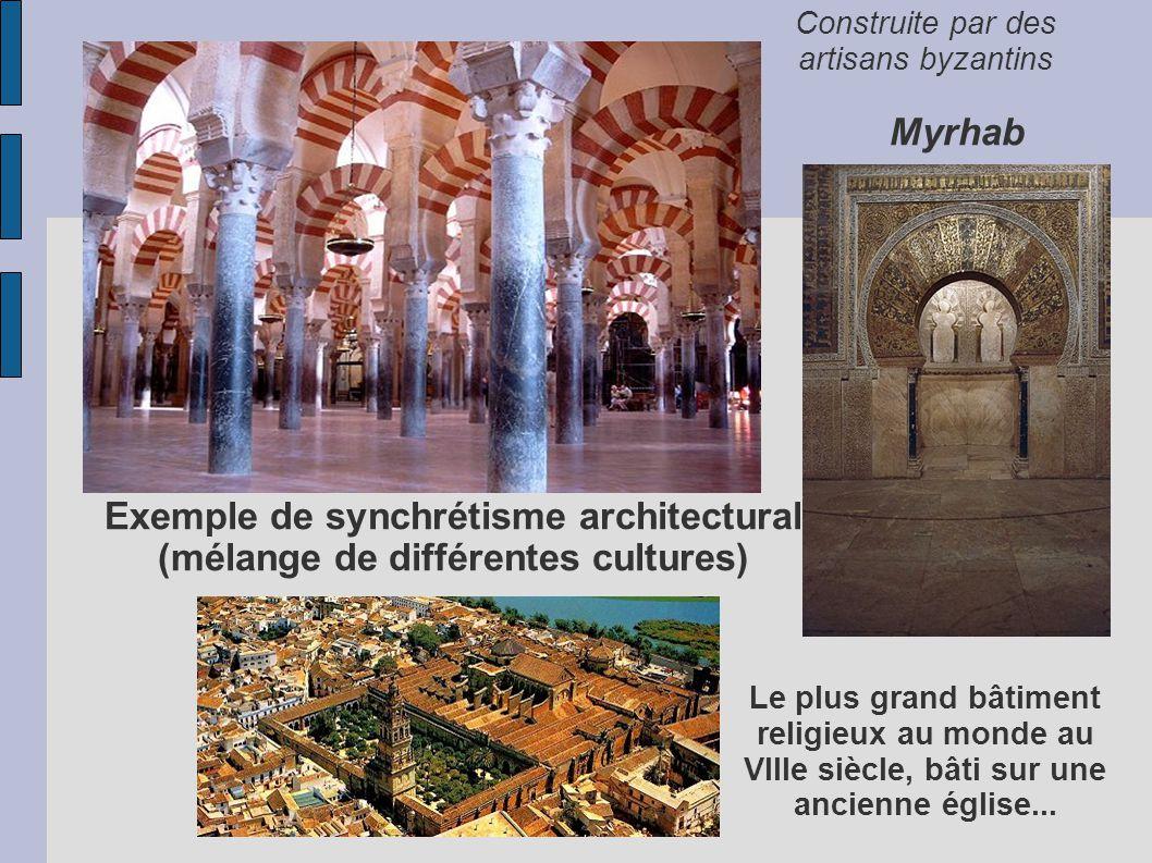 Exemple de synchrétisme architectural (mélange de différentes cultures) Myrhab Le plus grand bâtiment religieux au monde au VIIIe siècle, bâti sur une ancienne église...