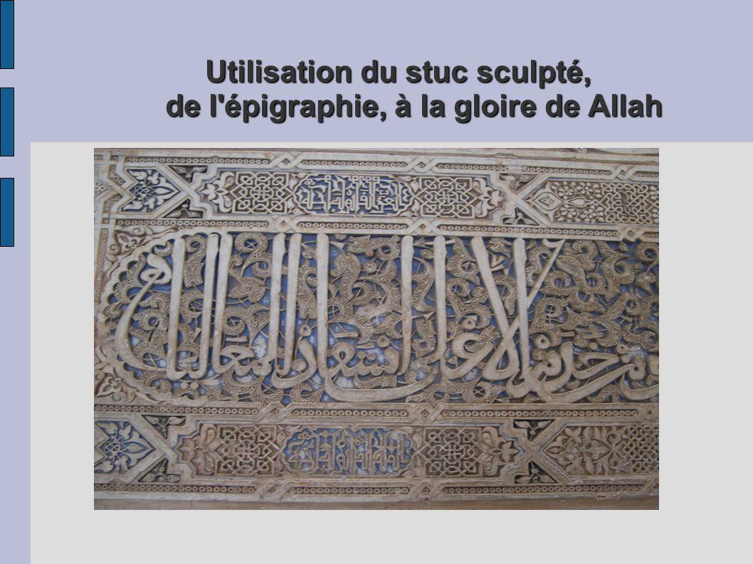 Utilisation du stuc sculpté, de l'épigraphie, à la gloire de Allah