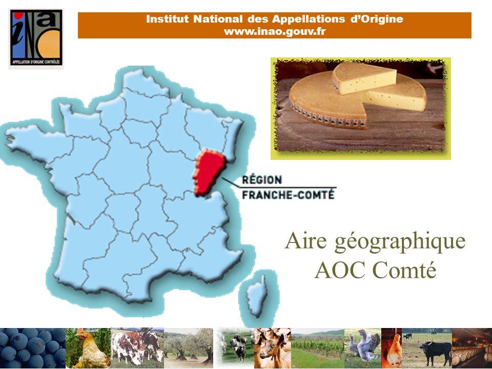 Institut National des Appellations dOrigine www.inao.gouv.fr Aire géographique AOC Comté