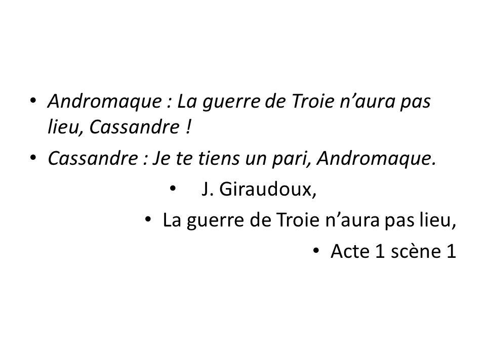 Andromaque : La guerre de Troie naura pas lieu, Cassandre .
