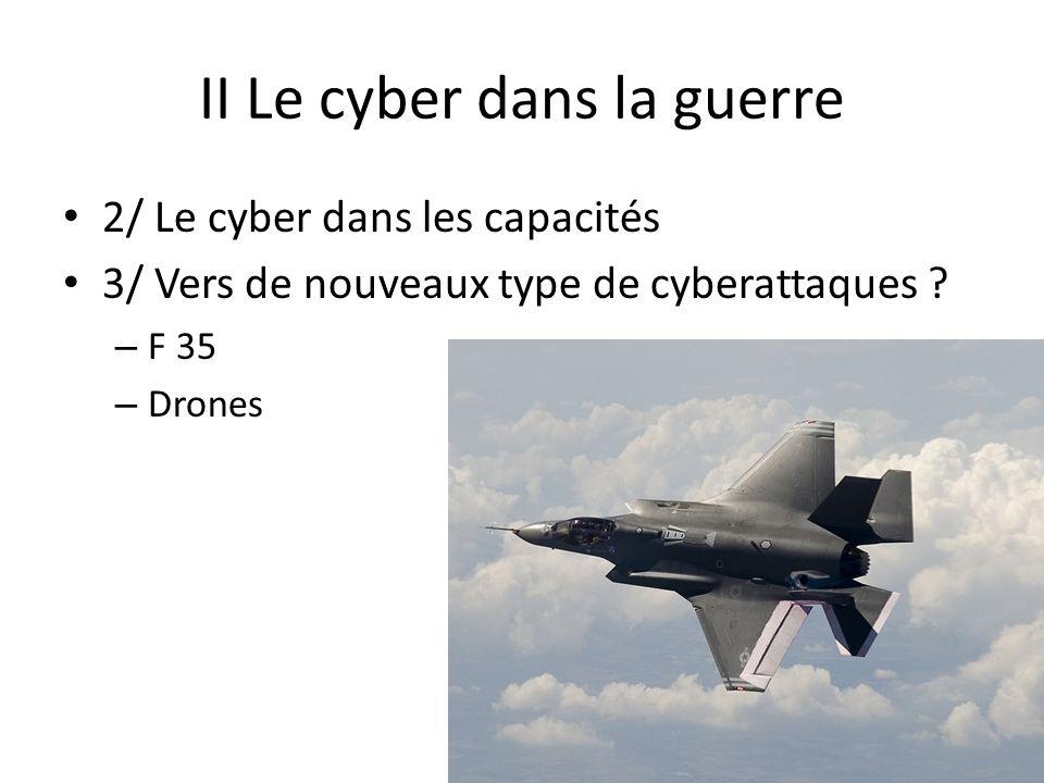 II Le cyber dans la guerre 2/ Le cyber dans les capacités 3/ Vers de nouveaux type de cyberattaques .
