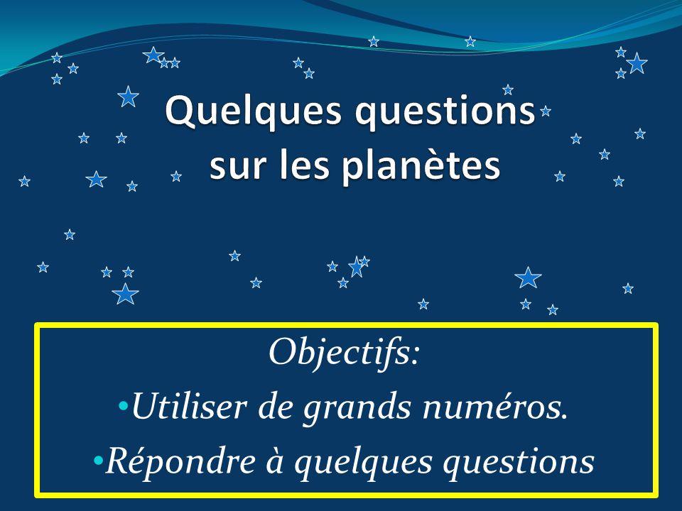 Objectifs: Utiliser de grands numéros. Répondre à quelques questions