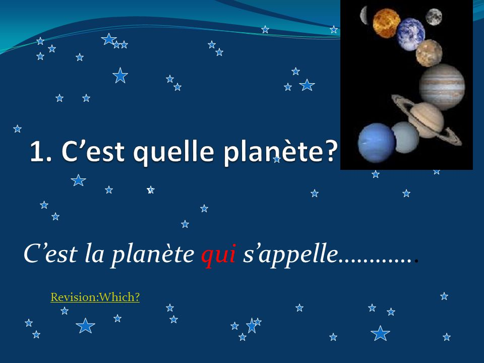Cest la planète qui sappelle…………. v Revision:Which