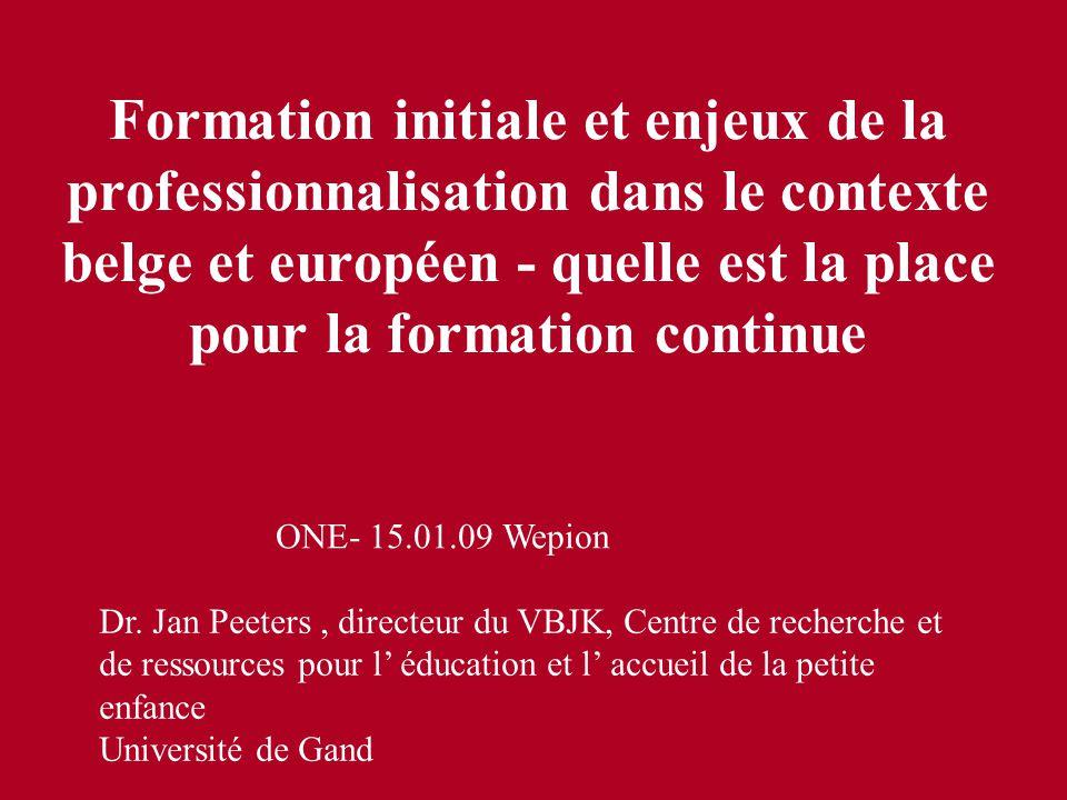 Formation initiale et enjeux de la professionnalisation dans le contexte belge et européen - quelle est la place pour la formation continue ONE- 15.01