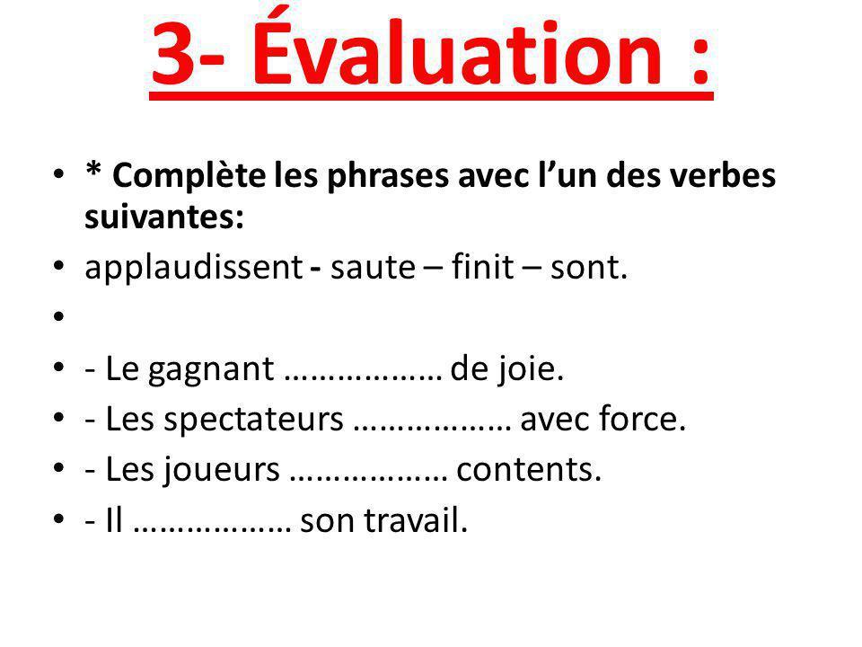 Correction * Complète les phrases avec lun des verbes suivantes : sautent – est – sont. - Le stade ………est……… plein. - Les nageurs ……… …sautent ……dans
