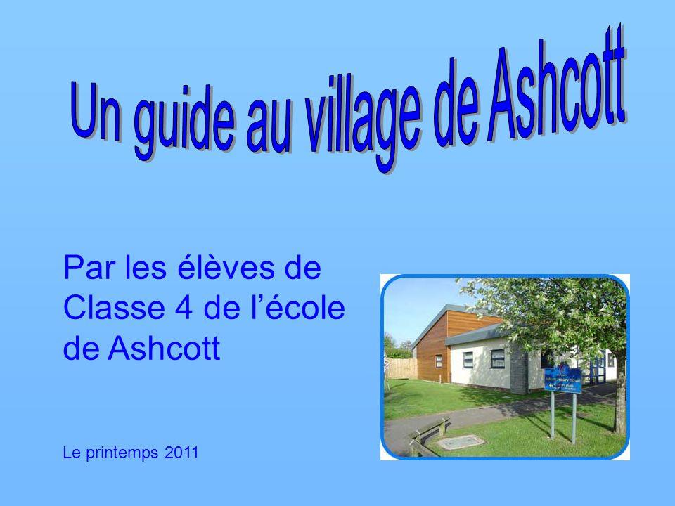 Par les élèves de Classe 4 de lécole de Ashcott Le printemps 2011