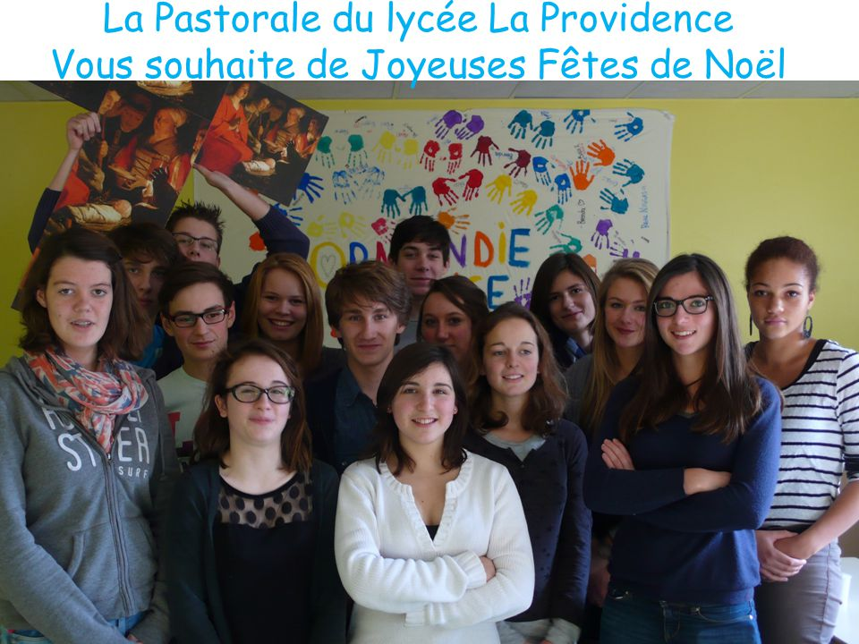 La Pastorale du lycée La Providence Vous souhaite de Joyeuses Fêtes de Noël
