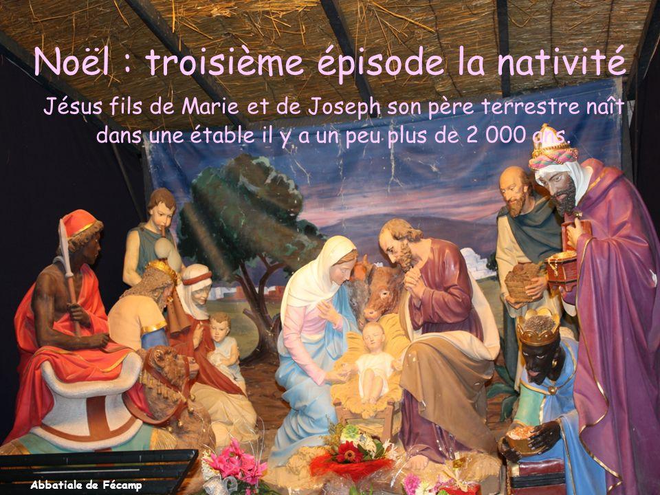 Noël : troisième épisode la nativité Jésus fils de Marie et de Joseph son père terrestre naît dans une étable il y a un peu plus de 2 000 ans.