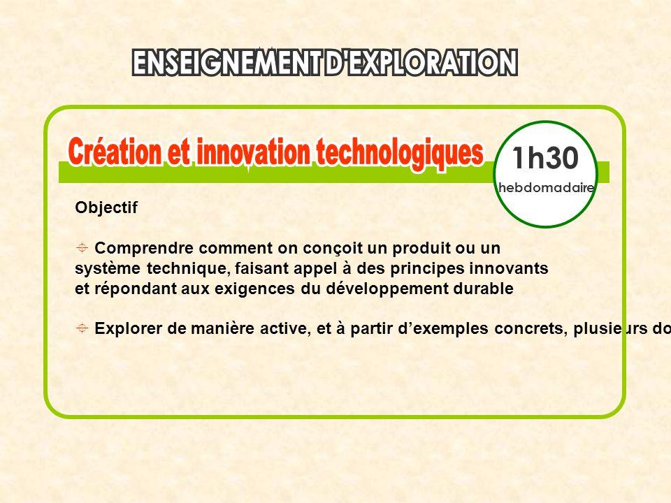 1h30 hebdomadaire Objectif Comprendre comment on conçoit un produit ou un système technique, faisant appel à des principes innovants et répondant aux
