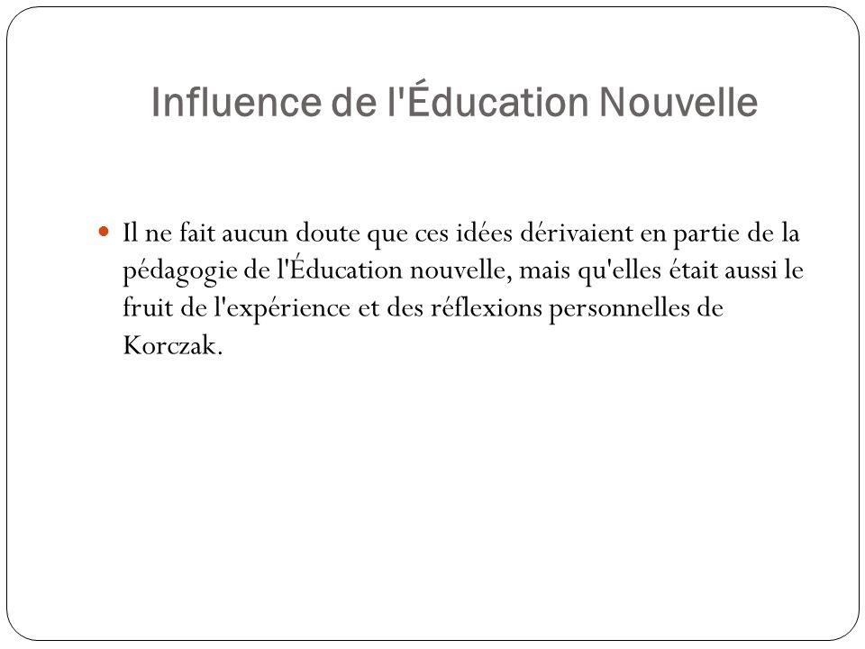 Influence de l'Éducation Nouvelle Il ne fait aucun doute que ces idées dérivaient en partie de la pédagogie de l'Éducation nouvelle, mais qu'elles éta