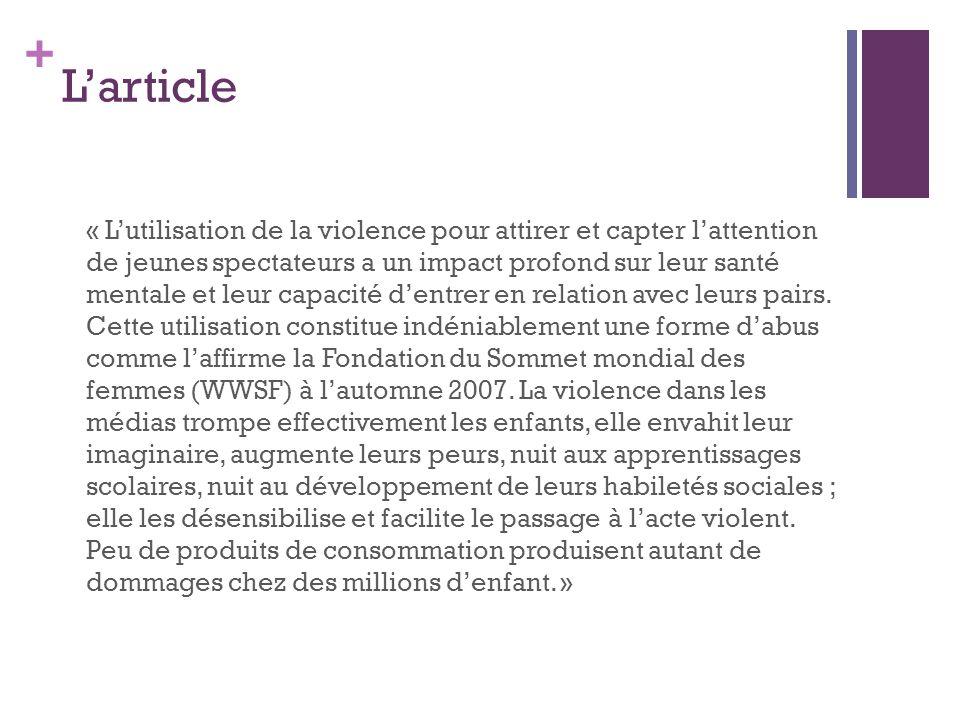 + Larticle « Lutilisation de la violence pour attirer et capter lattention de jeunes spectateurs a un impact profond sur leur santé mentale et leur ca