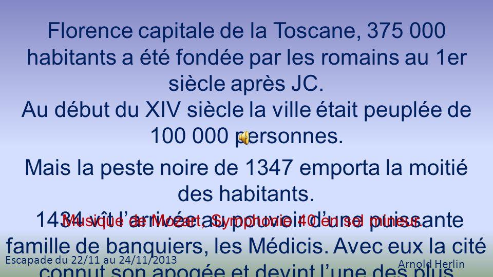 Florence capitale de la Toscane, 375 000 habitants a été fondée par les romains au 1er siècle après JC.