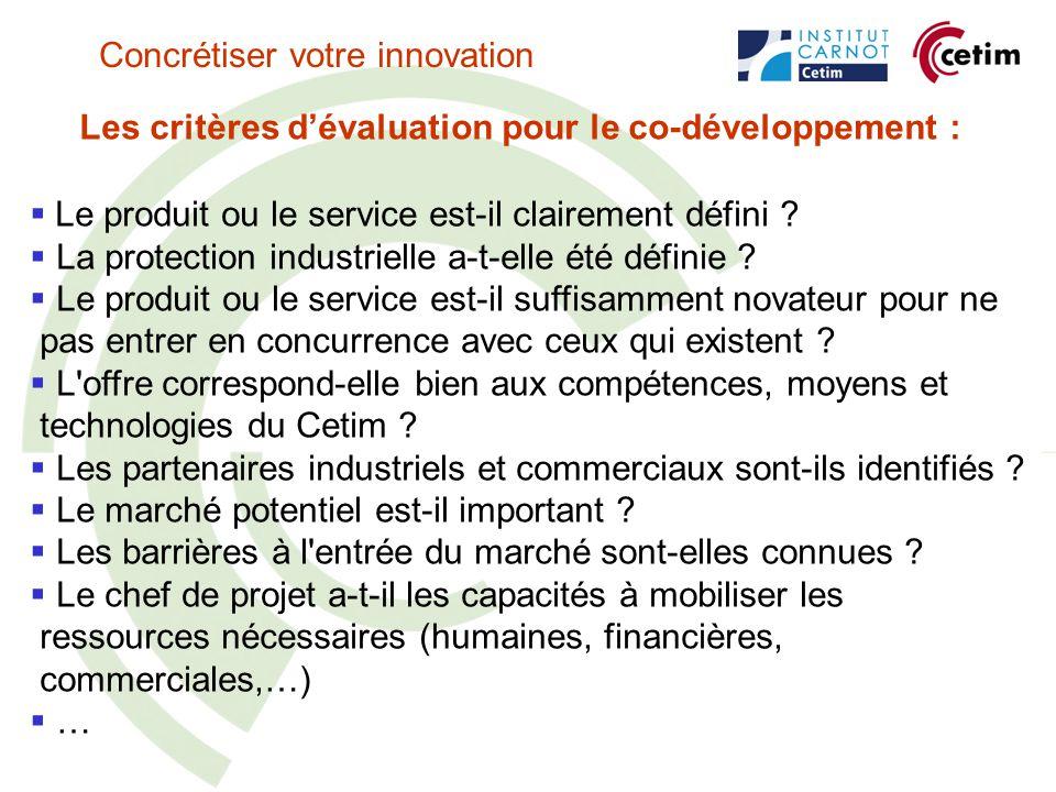 Les critères dévaluation pour le co-développement : Le produit ou le service est-il clairement défini .