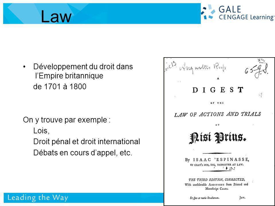 Développement du droit dans lEmpire britannique de 1701 à 1800 On y trouve par exemple : Lois, Droit pénal et droit international Débats en cours dappel, etc.
