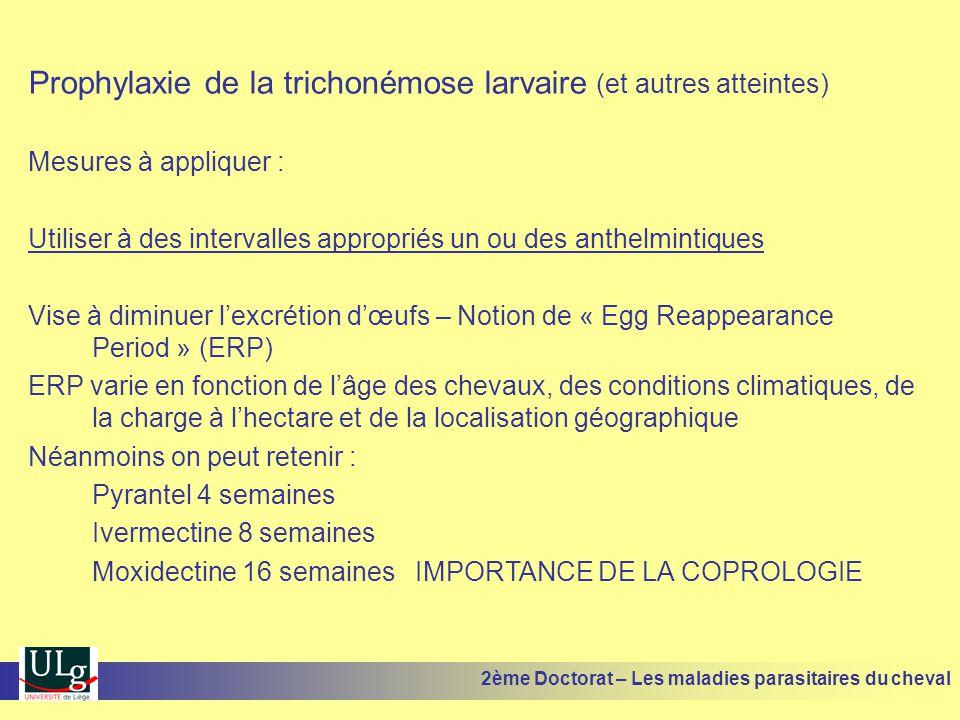 Prophylaxie de la trichonémose larvaire (et autres atteintes) Mesures à appliquer : Utiliser à des intervalles appropriés un ou des anthelmintiques Vi