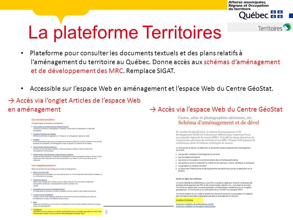 BIBLIOTHÈQUE DE L UNIVERSITÉ LAVAL 9 La plateforme Territoires Plateforme pour consulter les documents textuels et des plans relatifs à laménagement du territoire au Québec.