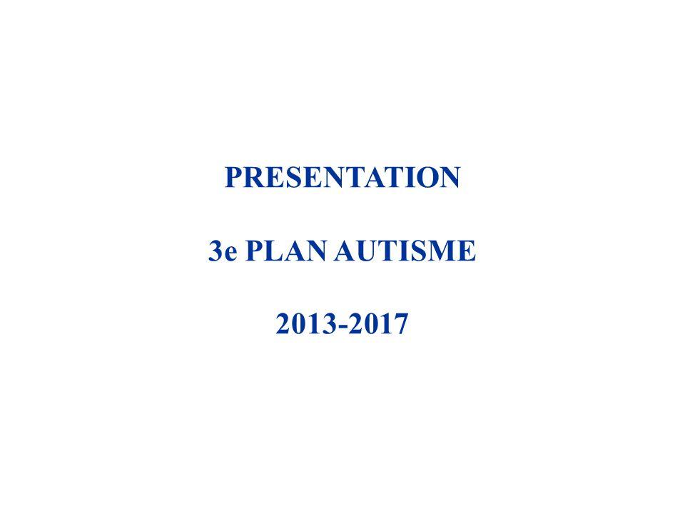 PRESENTATION 3e PLAN AUTISME 2013-2017