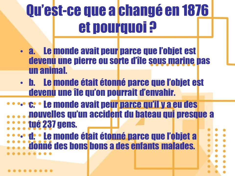 Quest-ce que a changé en 1876 et pourquoi .