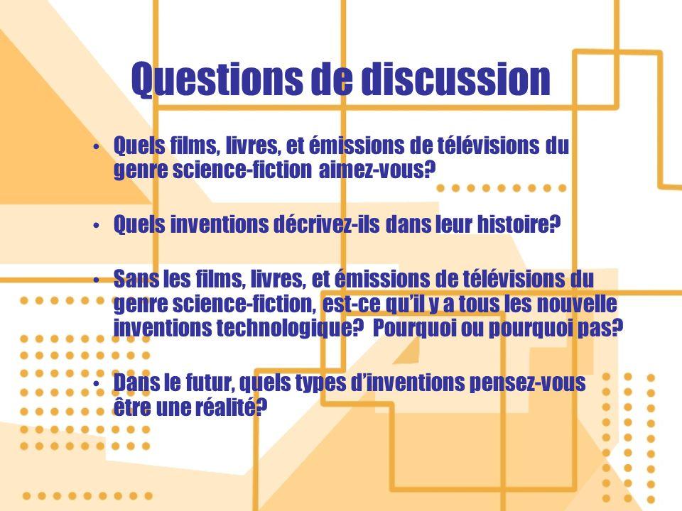 Questions de discussion Quels films, livres, et émissions de télévisions du genre science-fiction aimez-vous.