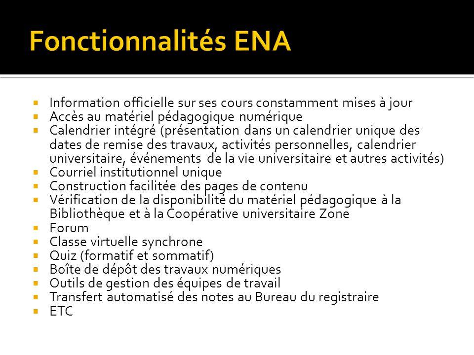 Information officielle sur ses cours constamment mises à jour Accès au matériel pédagogique numérique Calendrier intégré (présentation dans un calendr