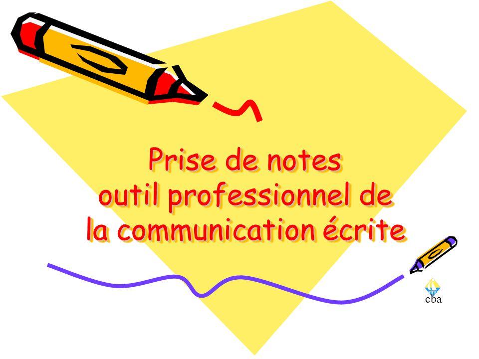 cba Prise de notes outil professionnel de la communication écrite