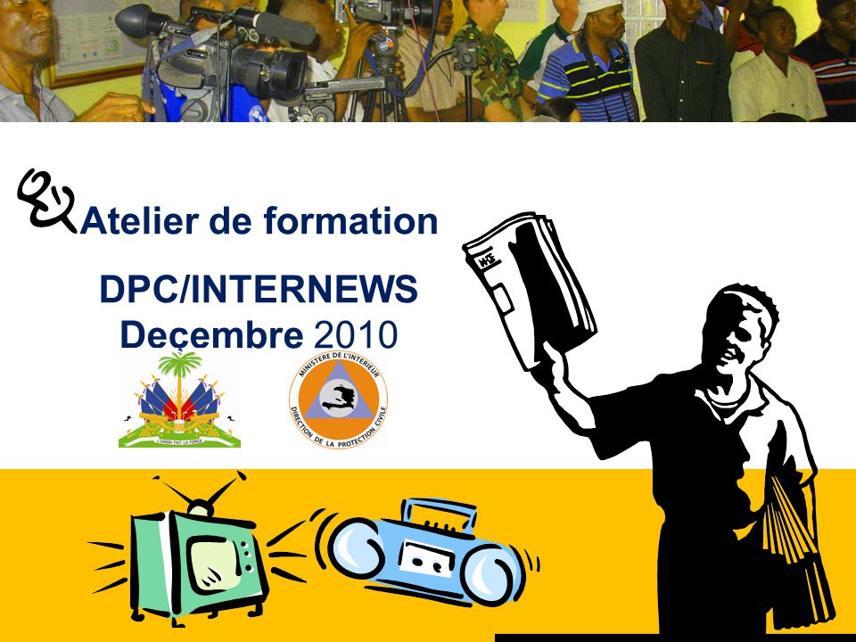 Atelier de formation DPC/INTERNEWS Decembre 2010