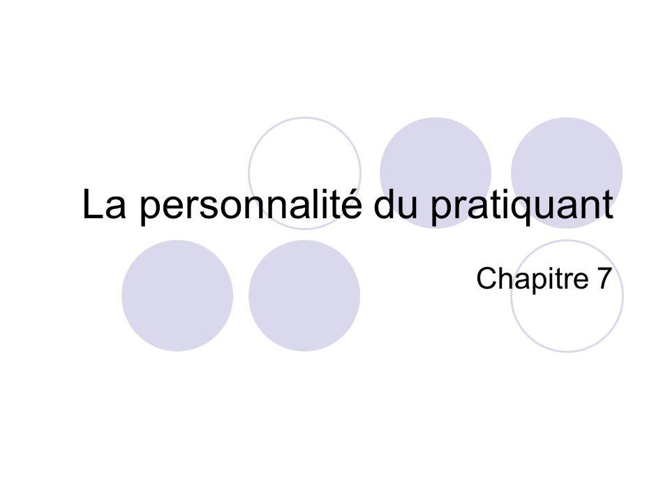 La personnalité du pratiquant Chapitre 7
