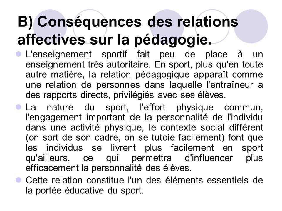 L enseignement sportif fait peu de place à un enseignement très autoritaire.