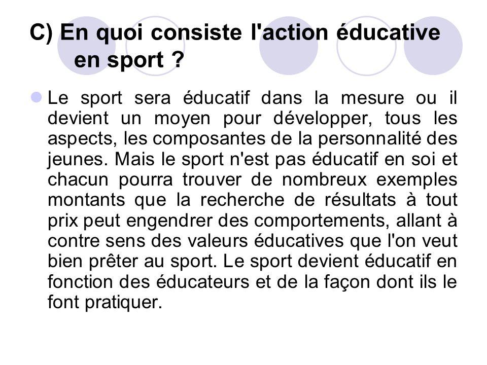 C) En quoi consiste l action éducative en sport .