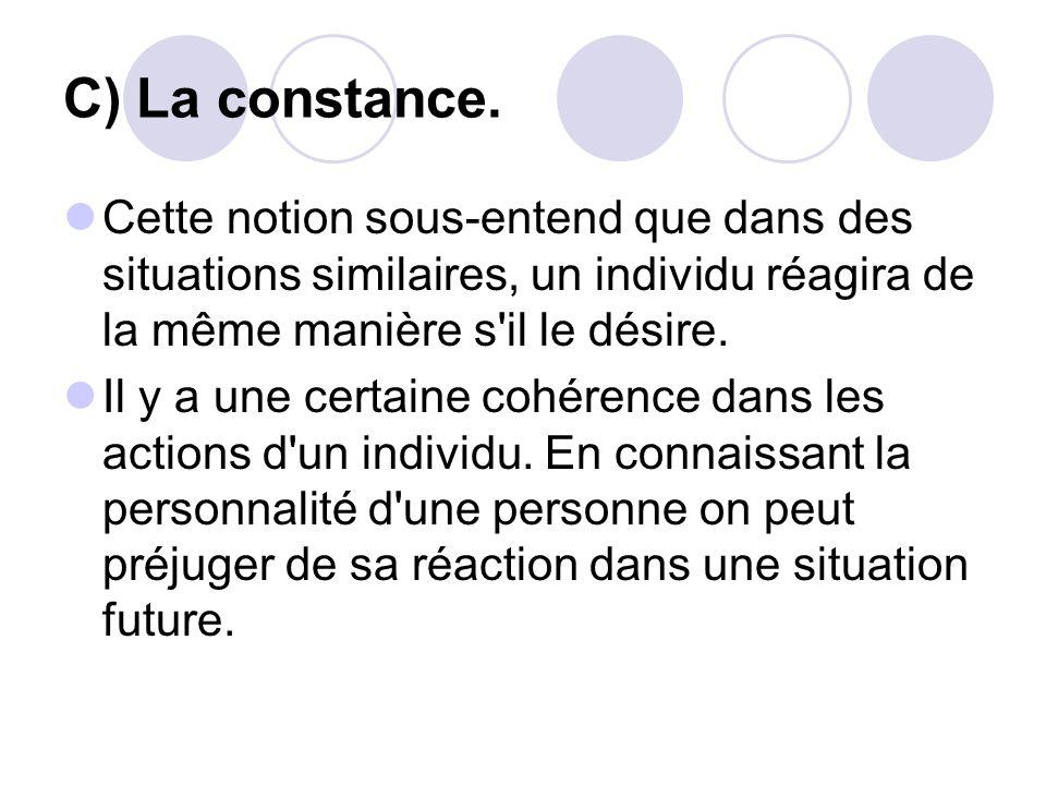 C) La constance.