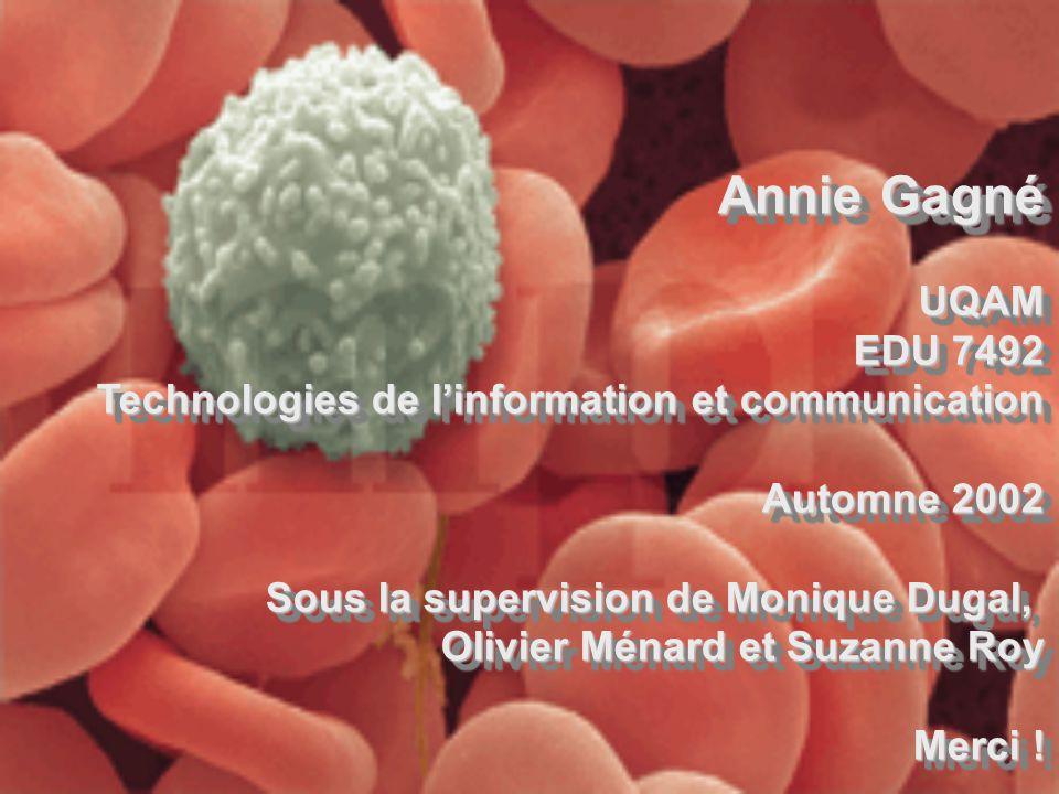 Annie Gagné UQAM EDU 7492 Technologies de linformation et communication Automne 2002 Sous la supervision de Monique Dugal, Olivier Ménard et Suzanne R