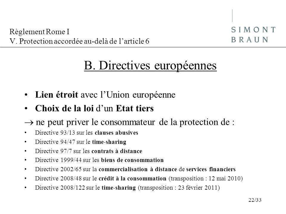 Règlement Rome I V. Protection accordée au-delà de larticle 6 B. Directives européennes Lien étroit avec lUnion européenne Choix de la loi dun Etat ti