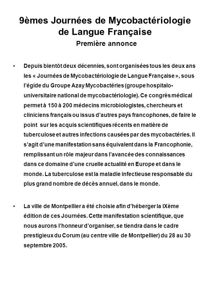 9èmes Journées de Mycobactériologie de Langue Française Première annonce Depuis bientôt deux décennies, sont organisées tous les deux ans les « Journé