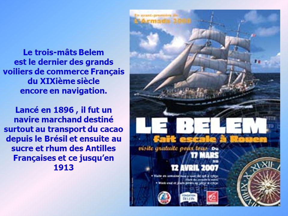 Le trois-mâts Belem est le dernier des grands voiliers de commerce Français du XIXième siècle encore en navigation.
