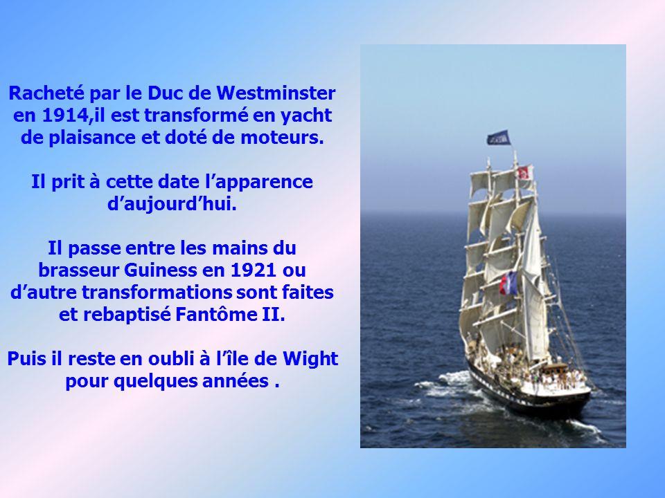 Racheté par le Duc de Westminster en 1914,il est transformé en yacht de plaisance et doté de moteurs.
