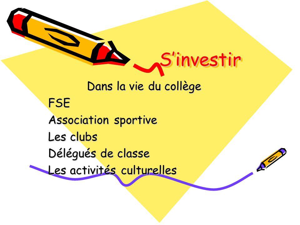 Sinvestir Sinvestir Dans la vie du collège FSE Association sportive Les clubs Délégués de classe Les activités culturelles