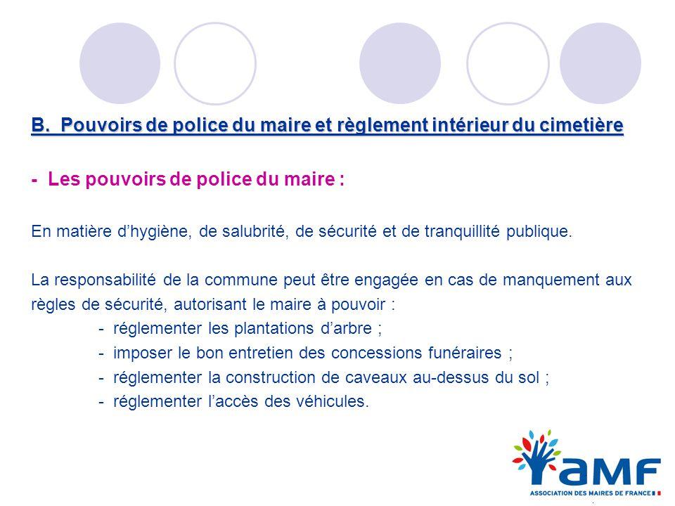 B. Pouvoirs de police du maire et règlement intérieur du cimetière - Les pouvoirs de police du maire : En matière dhygiène, de salubrité, de sécurité