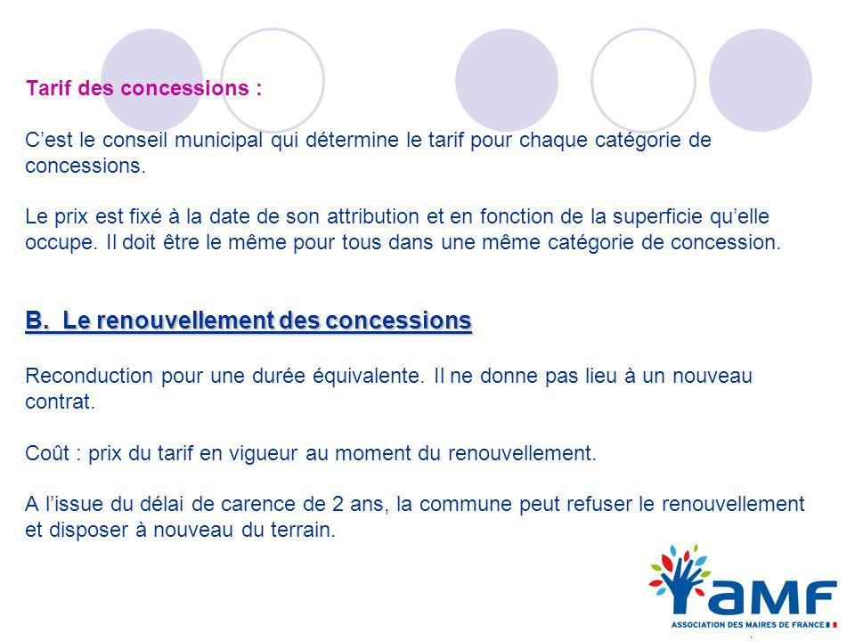 Tarif des concessions : Cest le conseil municipal qui détermine le tarif pour chaque catégorie de concessions. Le prix est fixé à la date de son attri