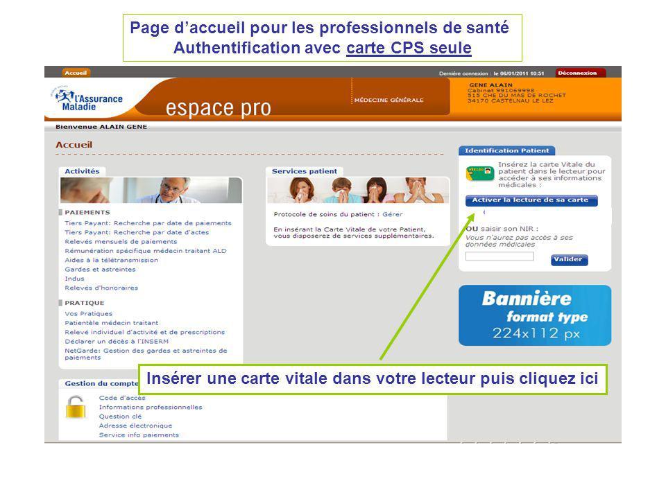 Page daccueil pour les professionnels de santé Authentification avec carte CPS seule Insérer une carte vitale dans votre lecteur puis cliquez ici