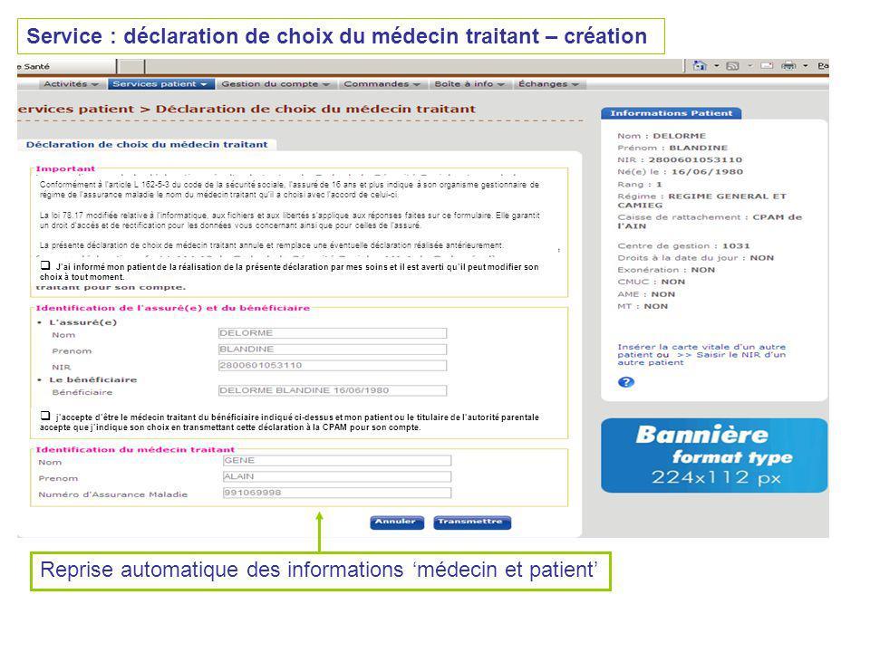 Service : déclaration de choix du médecin traitant – création Conformément à larticle L 162-5-3 du code de la sécurité sociale, lassuré de 16 ans et p