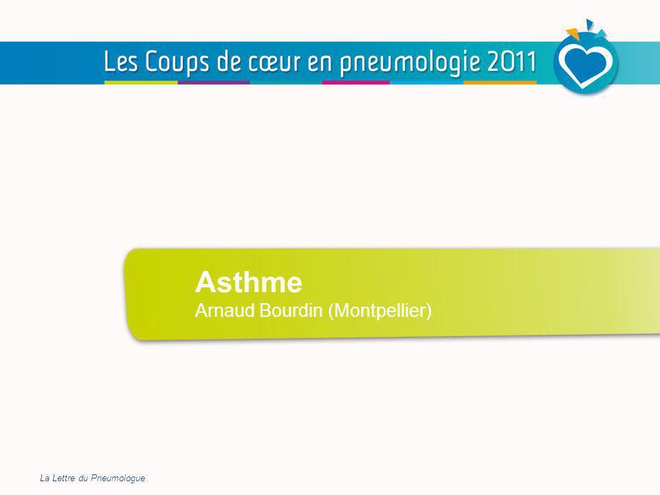 Asthme Asthme Arnaud Bourdin (Montpellier) La Lettre du Pneumologue