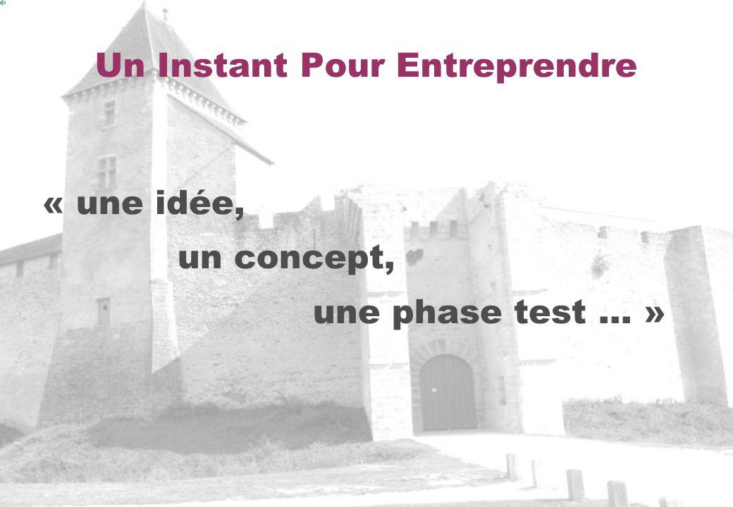 Un Instant Pour Entreprendre « une idée, un concept, une phase test … »