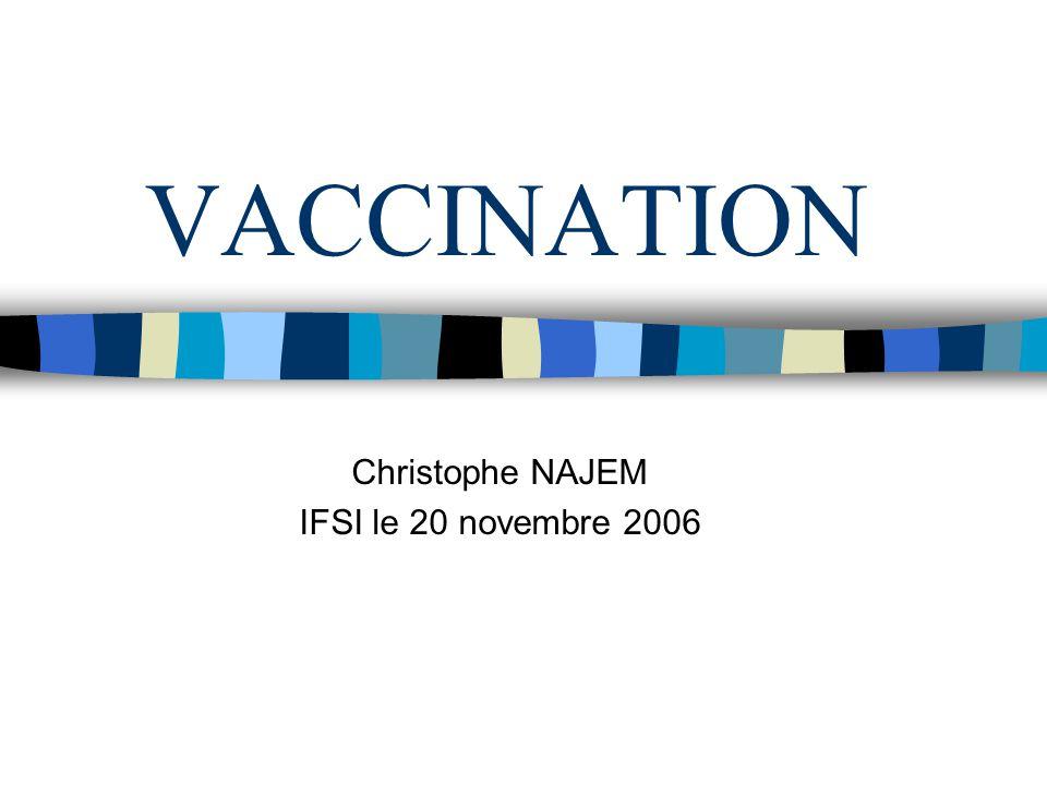 VACCINATION Christophe NAJEM IFSI le 20 novembre 2006