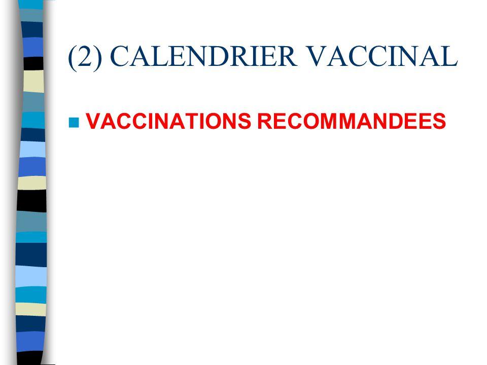 (2) CALENDRIER VACCINAL VACCINATIONS RECOMMANDEES