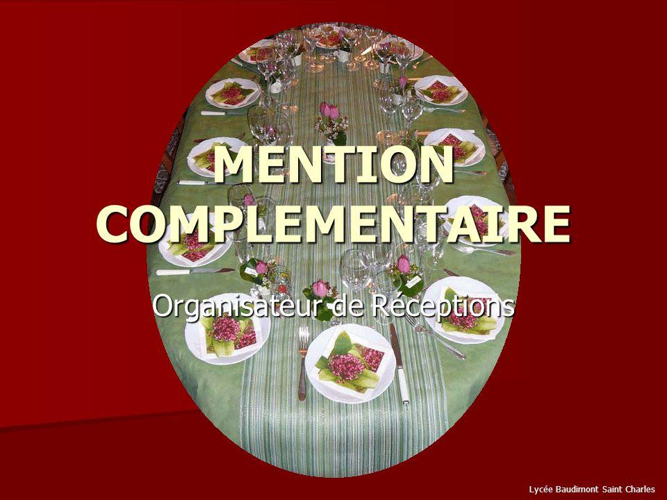 MENTION COMPLEMENTAIRE Organisateur de Réceptions Lycée Baudimont Saint Charles