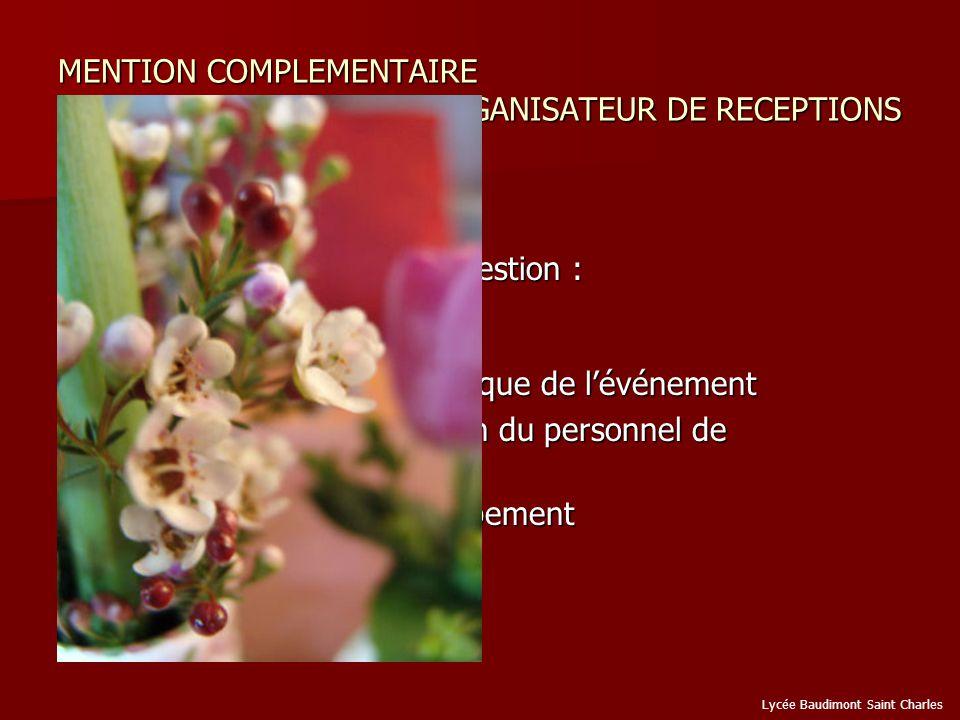 MENTION COMPLEMENTAIRE ORGANISATEUR DE RECEPTIONS FONCTIONS FONCTIONS 1.Commercialisation – Gestion : Axe clients Axe clients Axe fournisseurs Axe fournisseurs 2.
