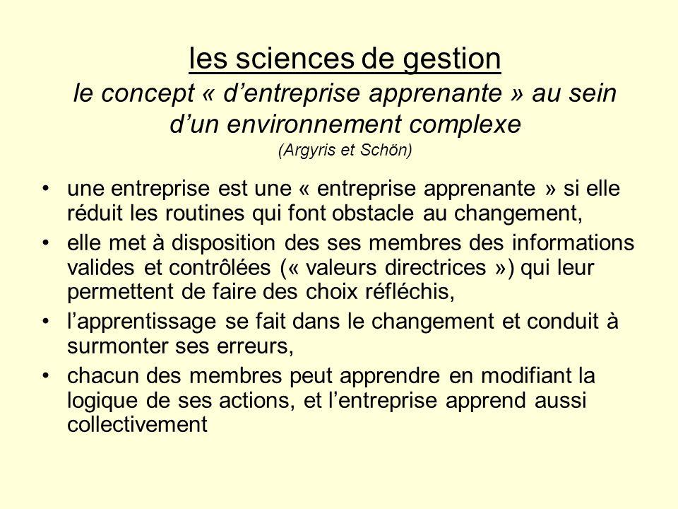 les sciences de gestion le concept « dentreprise apprenante » au sein dun environnement complexe (Argyris et Schön) une entreprise est une « entrepris