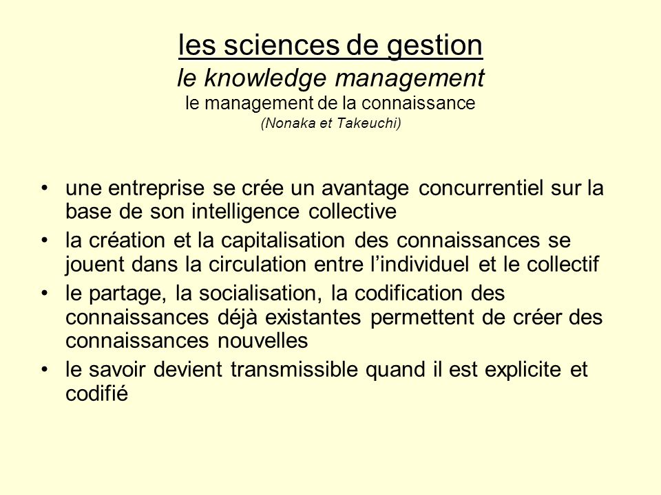 les sciences de gestion les sciences de gestion le knowledge management le management de la connaissance (Nonaka et Takeuchi) une entreprise se crée u