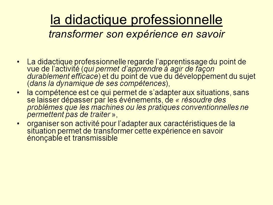 la didactique professionnelle transformer son expérience en savoir La didactique professionnelle regarde lapprentissage du point de vue de lactivité (