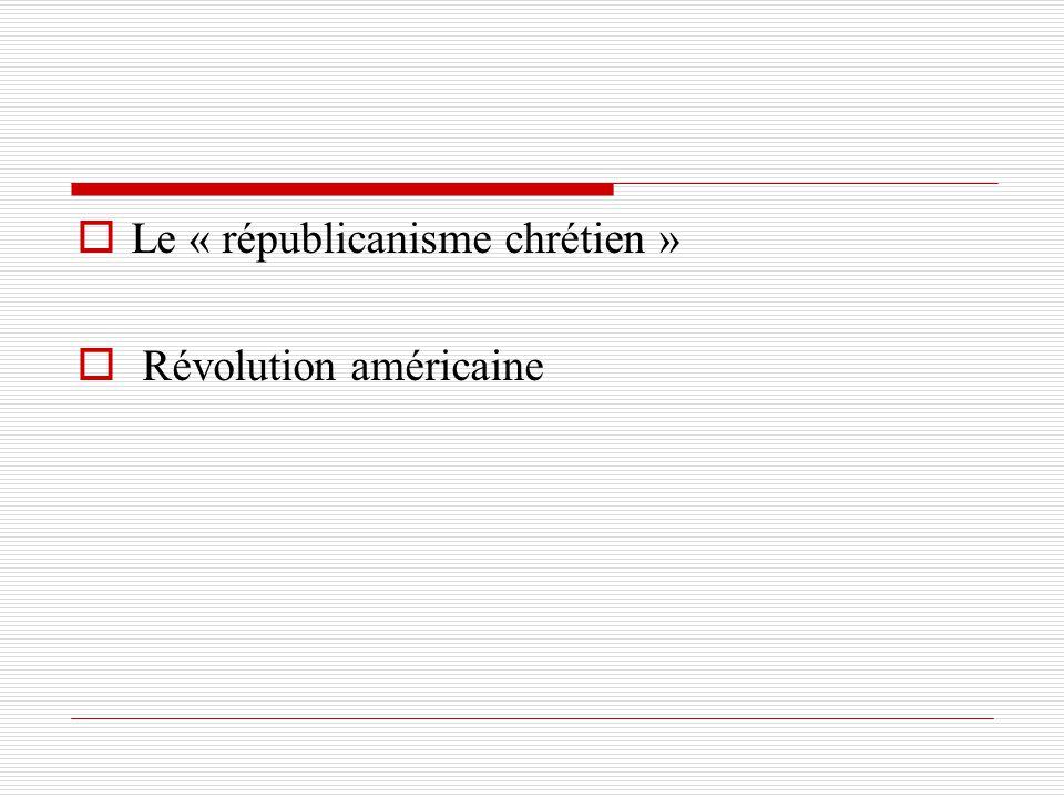 Le « républicanisme chrétien » Révolution américaine